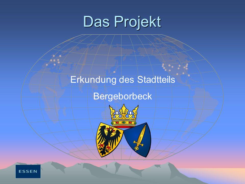 Das Projekt Erkundung des Stadtteils Bergeborbeck