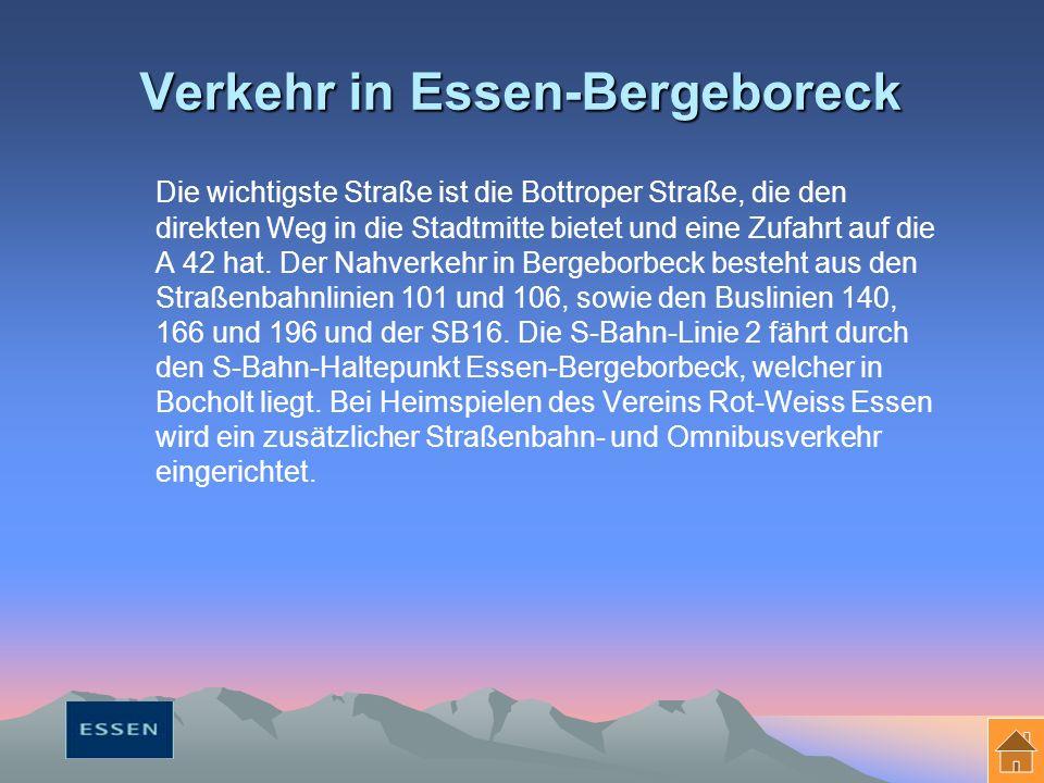 Verkehr in Essen-Bergeboreck Die wichtigste Straße ist die Bottroper Straße, die den direkten Weg in die Stadtmitte bietet und eine Zufahrt auf die A 42 hat.