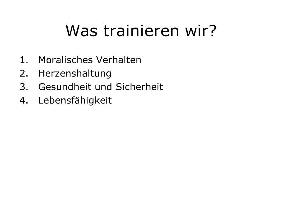 Was trainieren wir.