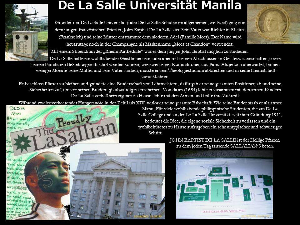 De La Salle Universität Manila Gründer der De La Salle Universität (oder De La Salle Schulen im allgemeinen, weltweit) ging von dem jungen französischen Priester, John Baptist De La Salle aus.