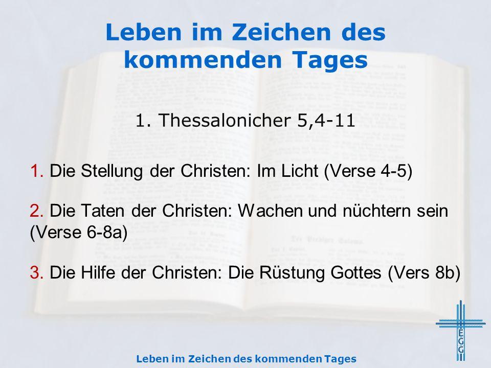 1. Die Stellung der Christen: Im Licht (Verse 4-5) 2. Die Taten der Christen: Wachen und nüchtern sein (Verse 6-8a) 3. Die Hilfe der Christen: Die Rüs