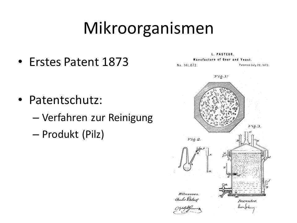 Mikroorganismen Erstes Patent 1873 Patentschutz: – Verfahren zur Reinigung – Produkt (Pilz)