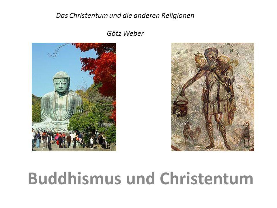 Das Christentum und die anderen Religionen Götz Weber Buddhismus und Christentum