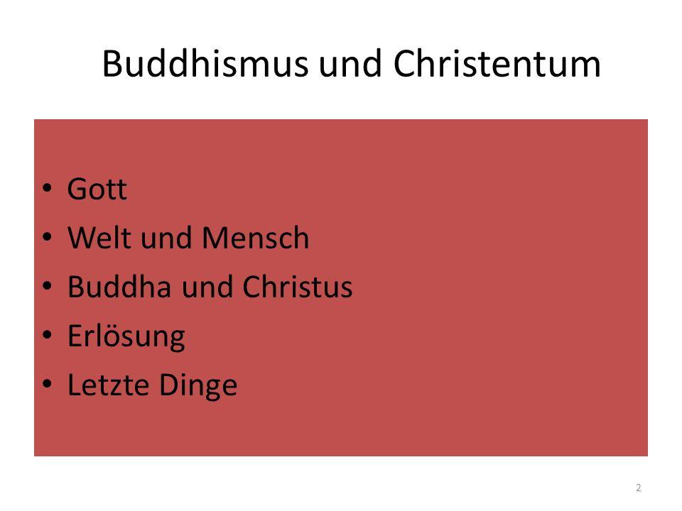 Buddhismus und Christentum: Letzte Dinge Leben nach dem Tod und Person B: es gibt nur ein flüchtiges Zusammen- u.