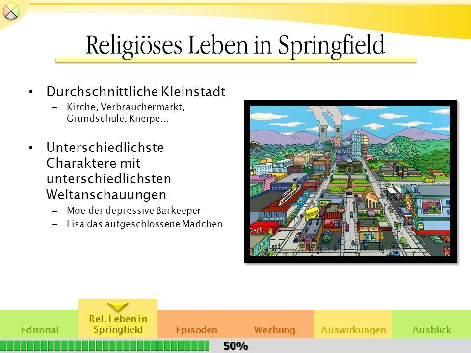 EditorialAuswirkungenWerbungEpisodenAusblick Religiöses Leben in Springfield Durchschnittliche Kleinstadt – Kirche, Verbrauchermarkt, Grundschule, Kne