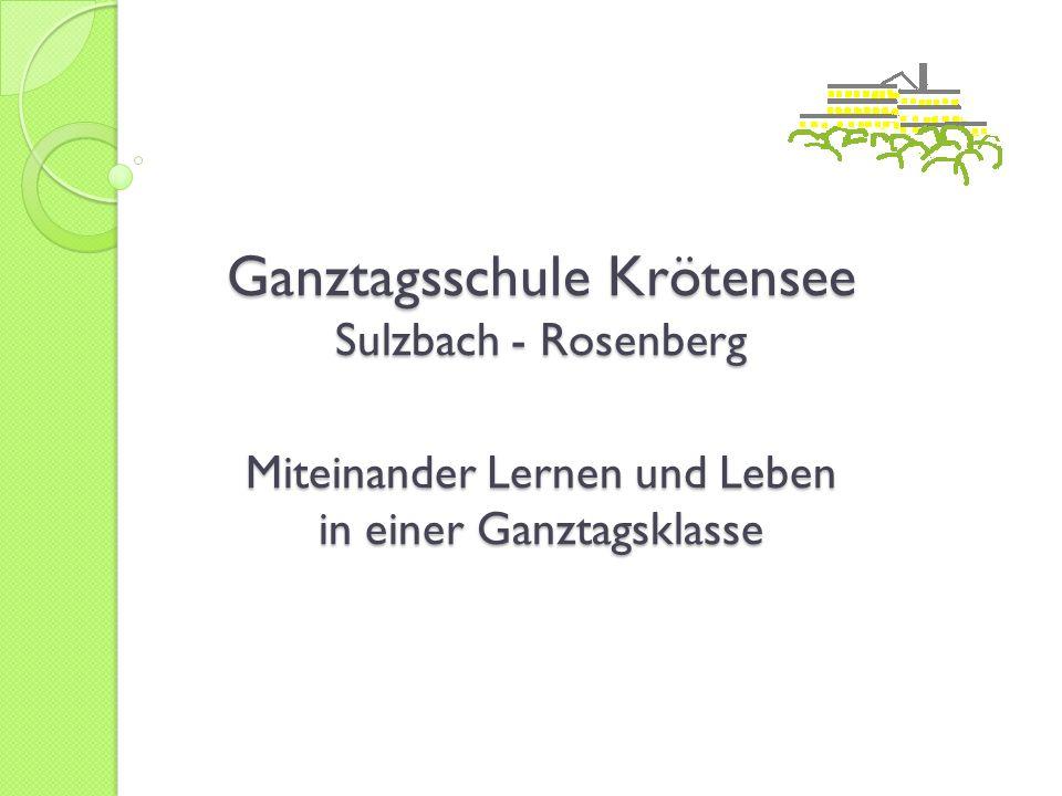 Ganztagsschule Krötensee Sulzbach - Rosenberg Miteinander Lernen und Leben in einer Ganztagsklasse