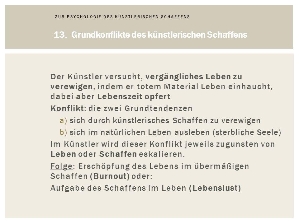 ZUR PSYCHOLOGIE DES KÜNSTLERISCHEN SCHAFFENS 13.