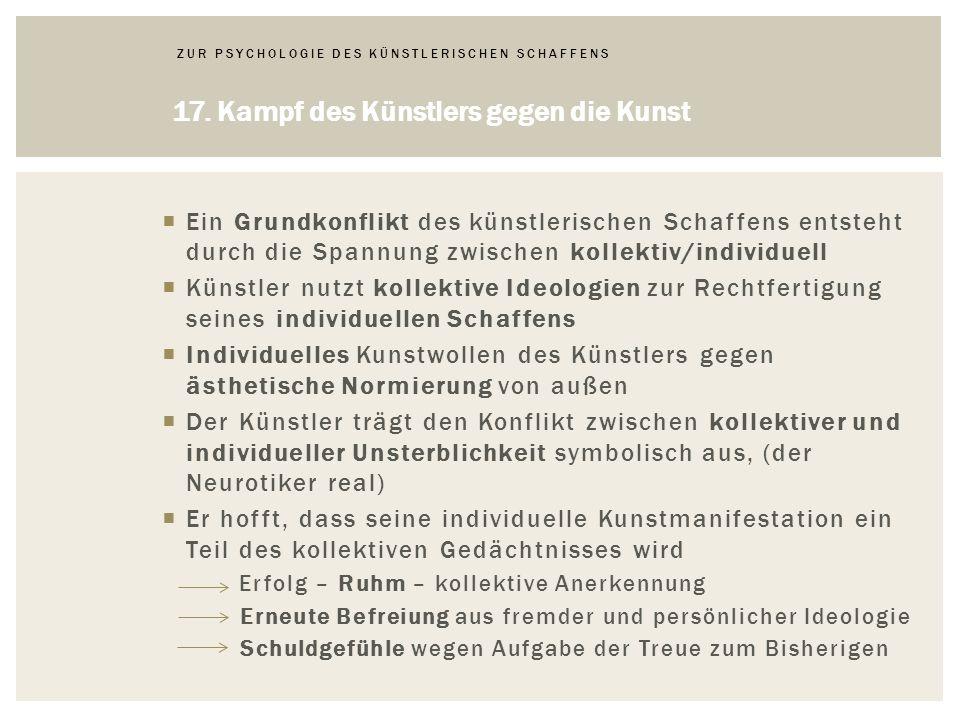 ZUR PSYCHOLOGIE DES KÜNSTLERISCHEN SCHAFFENS 17.