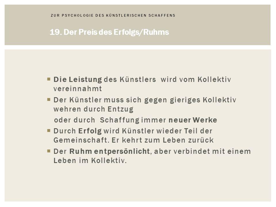 ZUR PSYCHOLOGIE DES KÜNSTLERISCHEN SCHAFFENS 19.