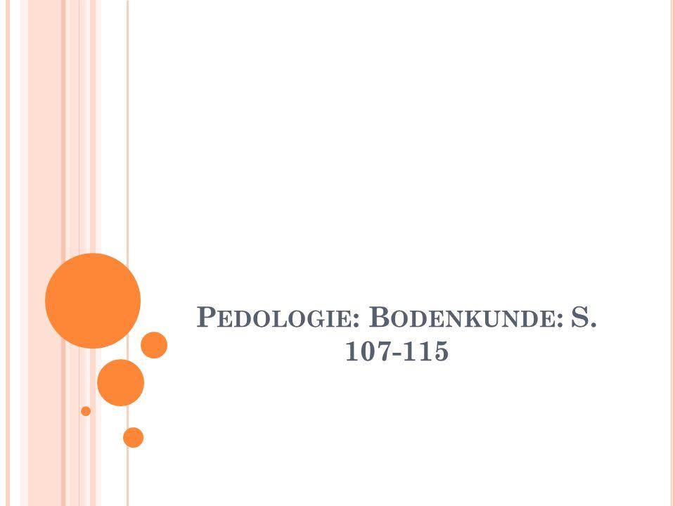 P EDOLOGIE : B ODENKUNDE : S. 107-115