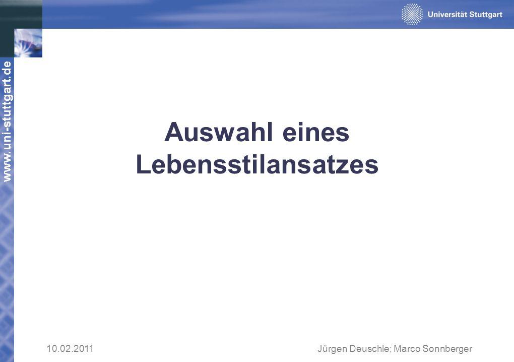 www.uni-stuttgart.de Auswahl eines Lebensstilansatzes 10.02.2011Jürgen Deuschle; Marco Sonnberger