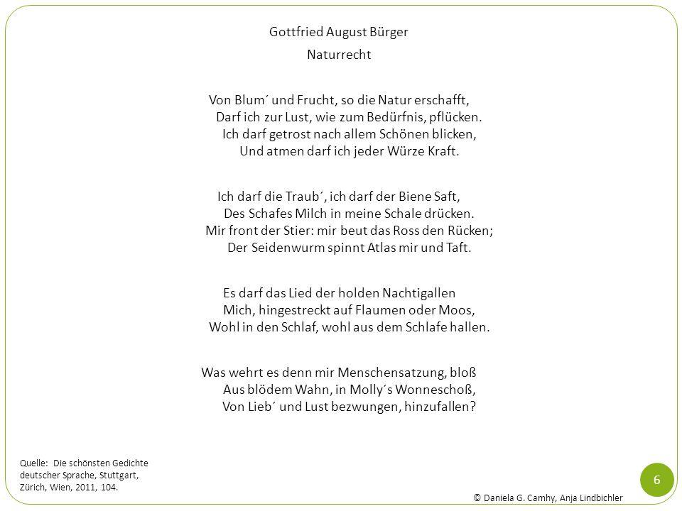 Gottfried August Bürger Naturrecht Von Blum´ und Frucht, so die Natur erschafft, Darf ich zur Lust, wie zum Bedürfnis, pflücken. Ich darf getrost nach