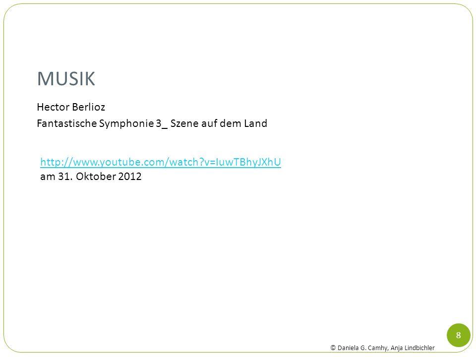 MUSIK 8 Hector Berlioz Fantastische Symphonie 3_ Szene auf dem Land http://www.youtube.com/watch?v=IuwTBhyJXhU am 31. Oktober 2012 © Daniela G. Camhy,