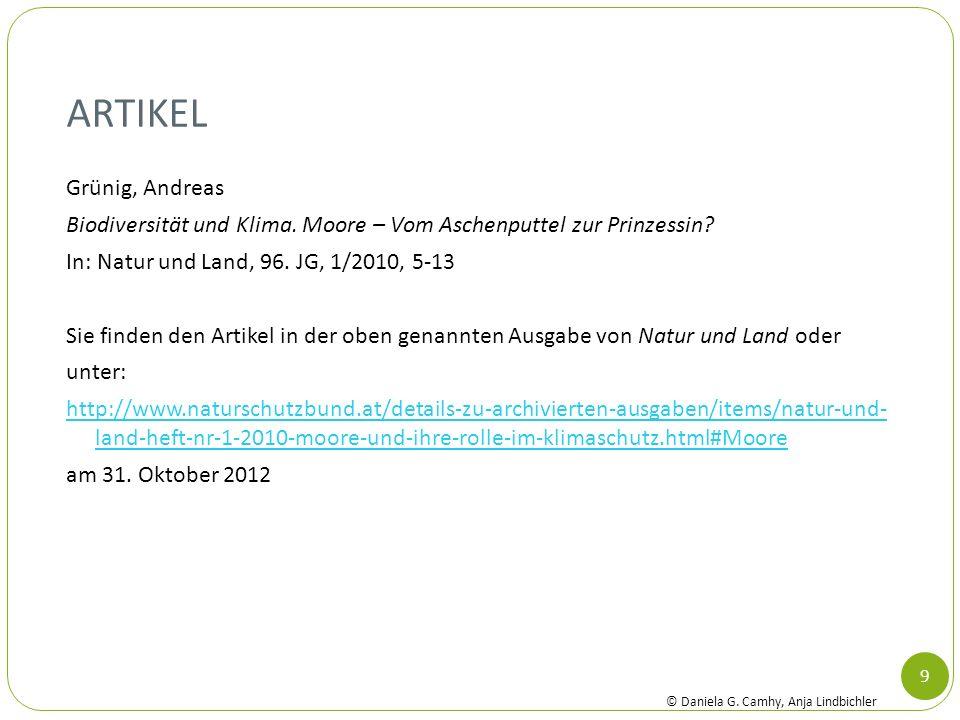 ARTIKEL Grünig, Andreas Biodiversität und Klima. Moore – Vom Aschenputtel zur Prinzessin? In: Natur und Land, 96. JG, 1/2010, 5-13 Sie finden den Arti