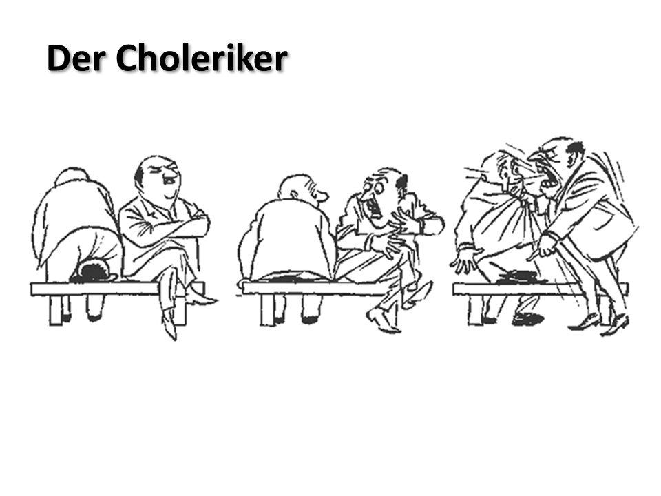 Der Choleriker