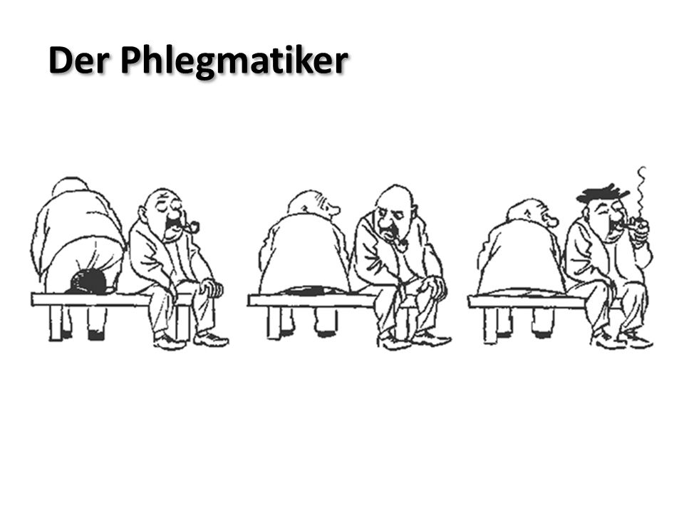 Der Phlegmatiker