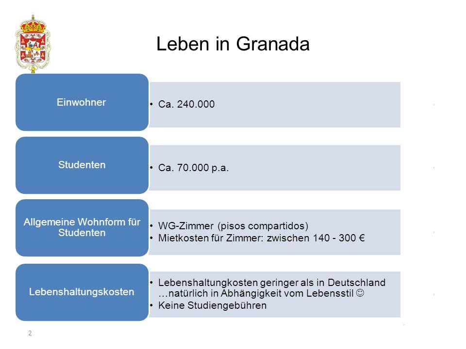 Leben in Granada 2 Erklärung zu Vorschlägen Ca. 240.000 Einwohner Ca.