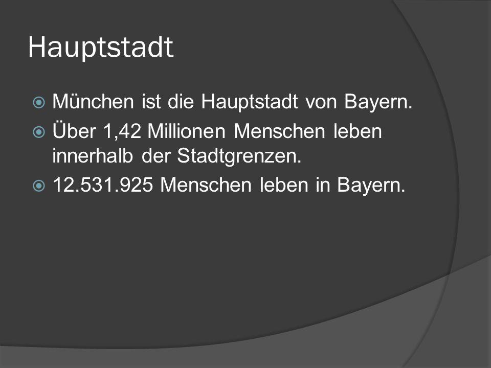 Hauptstadt München ist die Hauptstadt von Bayern. Über 1,42 Millionen Menschen leben innerhalb der Stadtgrenzen. 12.531.925 Menschen leben in Bayern.