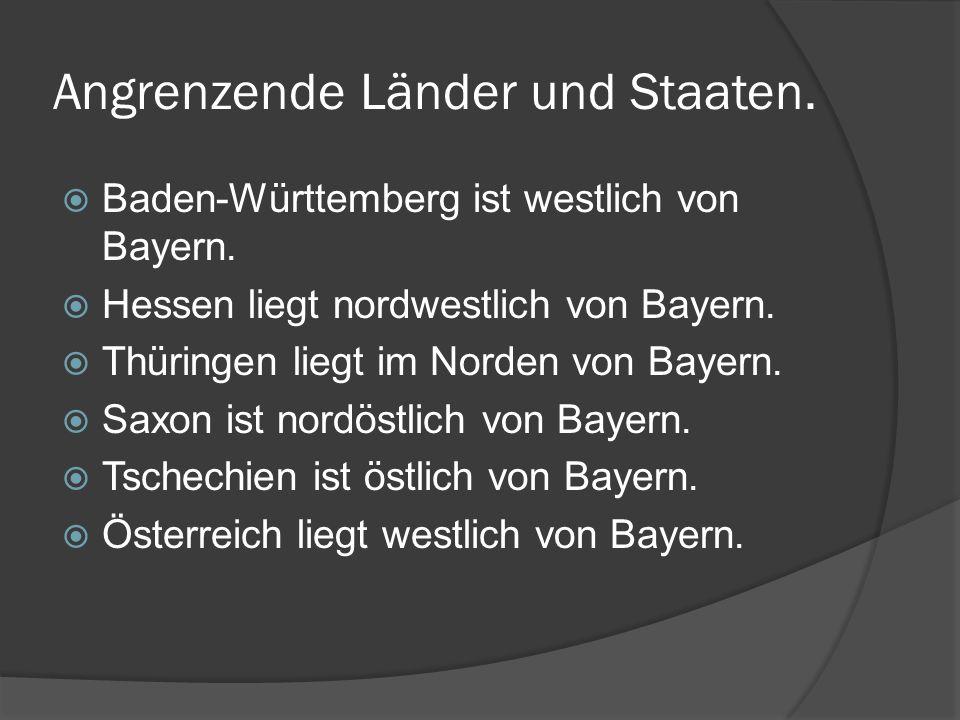 Angrenzende Länder und Staaten. Baden-Württemberg ist westlich von Bayern. Hessen liegt nordwestlich von Bayern. Thüringen liegt im Norden von Bayern.