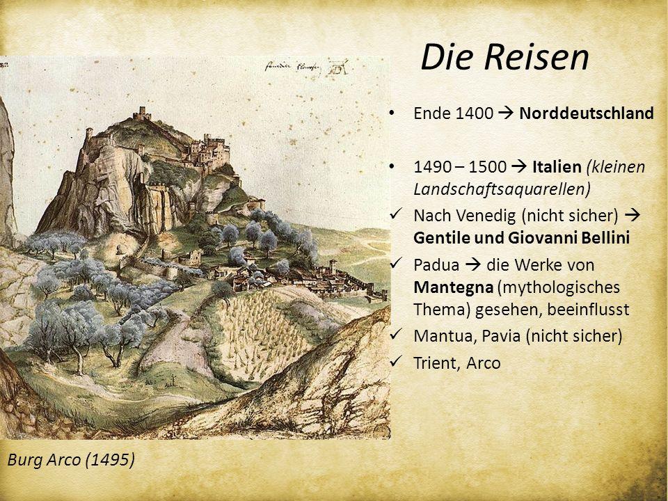 Ende 1400 Norddeutschland 1490 – 1500 Italien (kleinen Landschaftsaquarellen) Nach Venedig (nicht sicher) Gentile und Giovanni Bellini Padua die Werke
