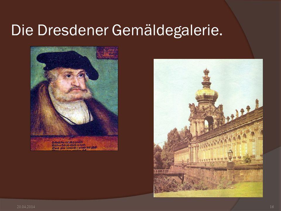 Die Dresdener Gemäldegalerie. 20.04.201416