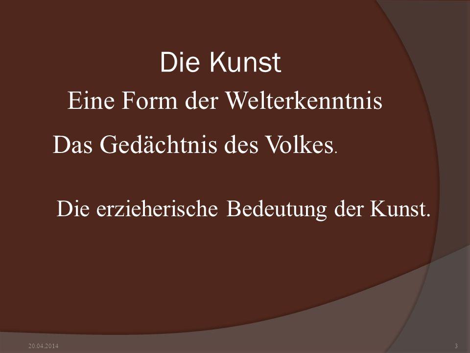 3 Die Kunst Eine Form der Welterkenntnis Das Gedächtnis des Volkes. Die erzieherische Bedeutung der Kunst.