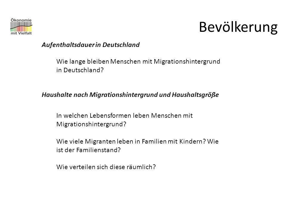 Bevölkerung Aufenthaltsdauer in Deutschland Wie lange bleiben Menschen mit Migrationshintergrund in Deutschland? In welchen Lebensformen leben Mensche