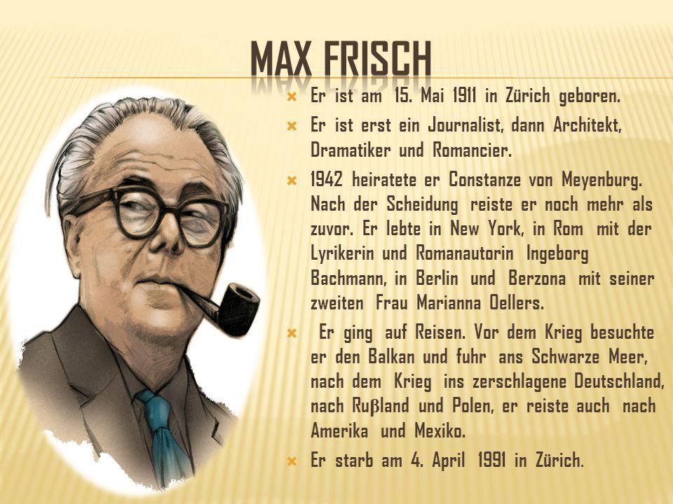 Er ist am 15. Mai 1911 in Zürich geboren. Er ist erst ein Journalist, dann Architekt, Dramatiker und Romancier. 1942 heiratete er Constanze von Meyenb