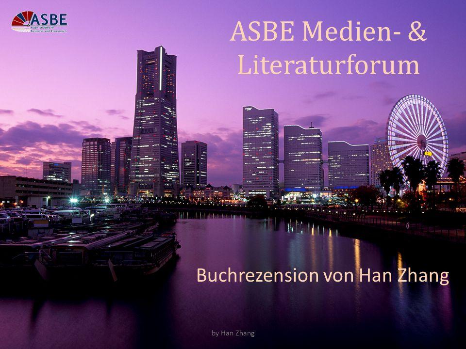 ASBE Medien- & Literaturforum Buchrezension von Han Zhang by Han Zhang