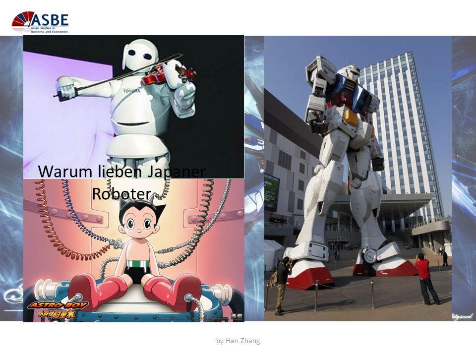 Warum lieben Japaner Roboter by Han Zhang