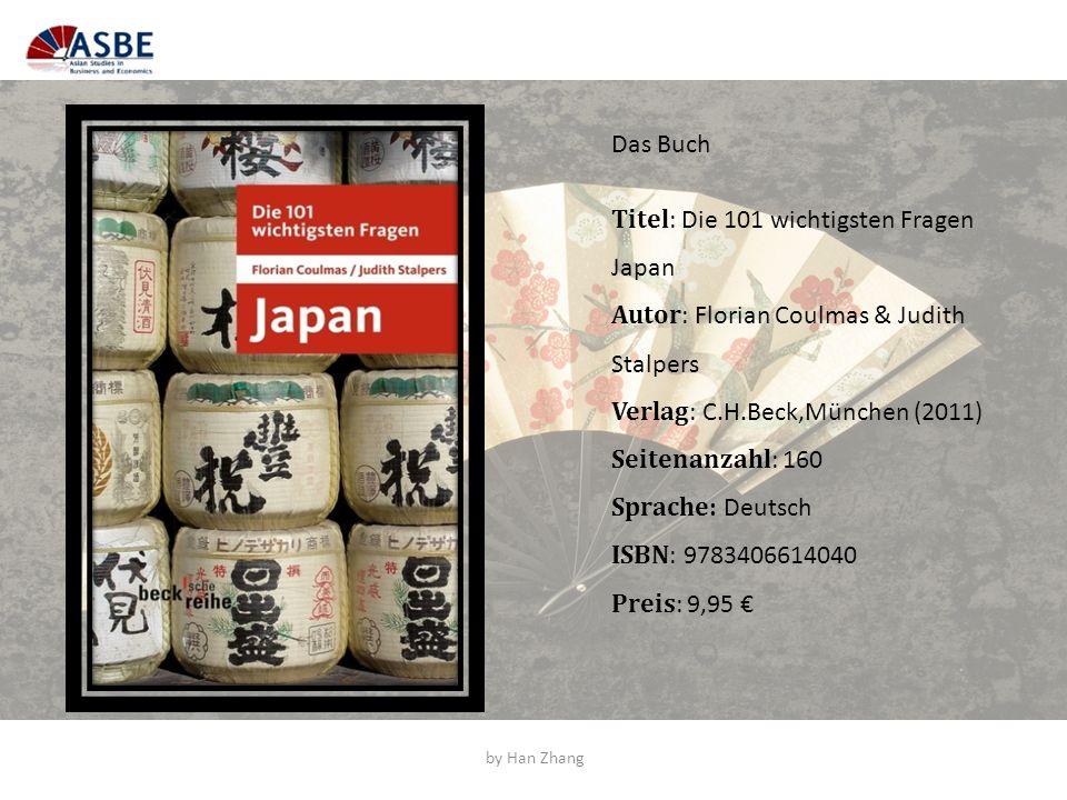 Das Buch Titel : Die 101 wichtigsten Fragen Japan Autor : Florian Coulmas & Judith Stalpers Verlag : C.H.Beck,München (2011) Seitenanzahl : 160 Sprach