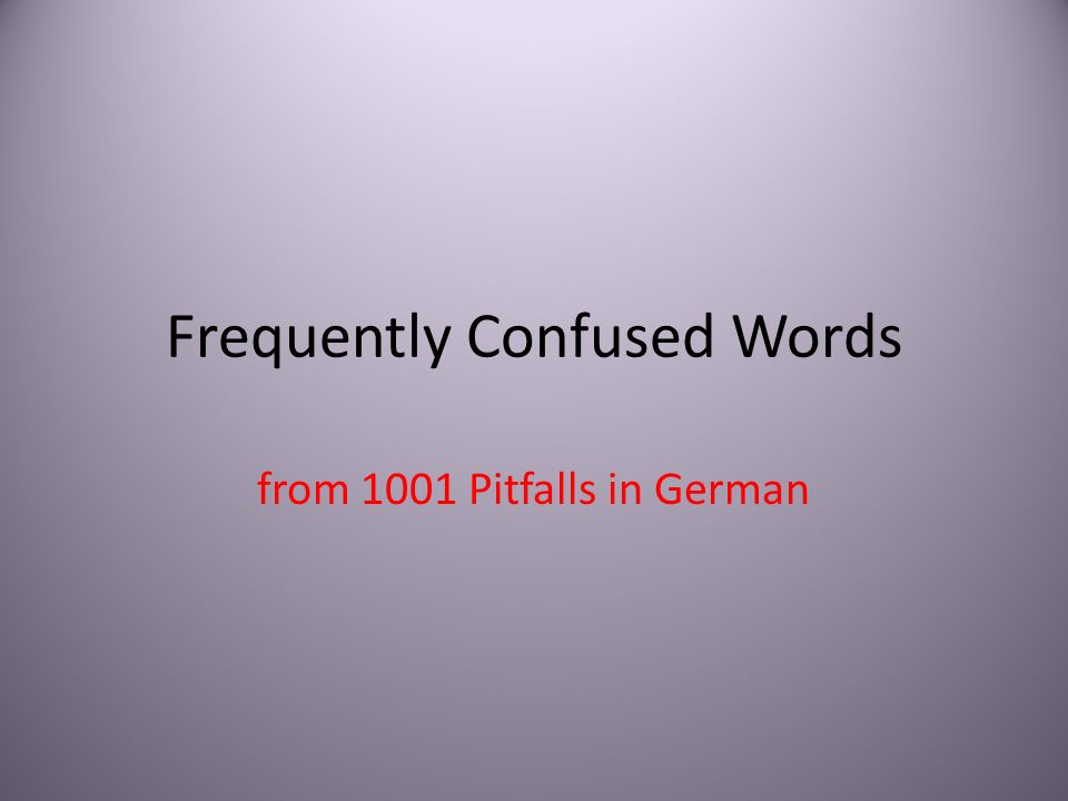 Frequently Confused Words from 1001 Pitfalls in German