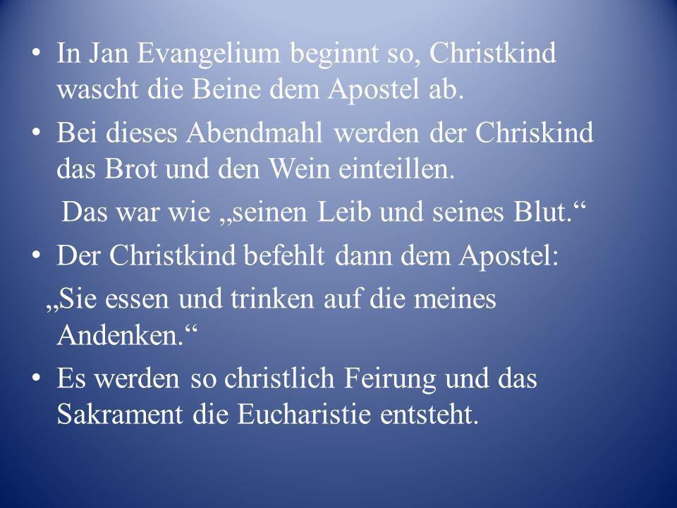 In Jan Evangelium beginnt so, Christkind wascht die Beine dem Apostel ab.