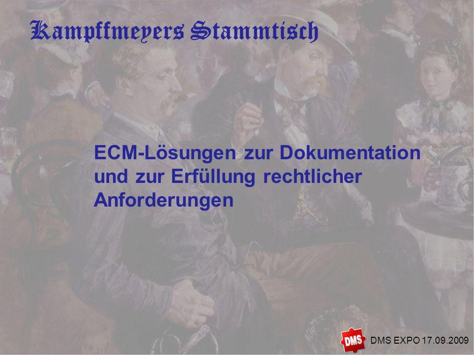2 Kampffmeyers Stammtisch DMS EXPO 17.09.2009 ECM-Lösungen zur Dokumentation und zur Erfüllung rechtlicher Anforderungen