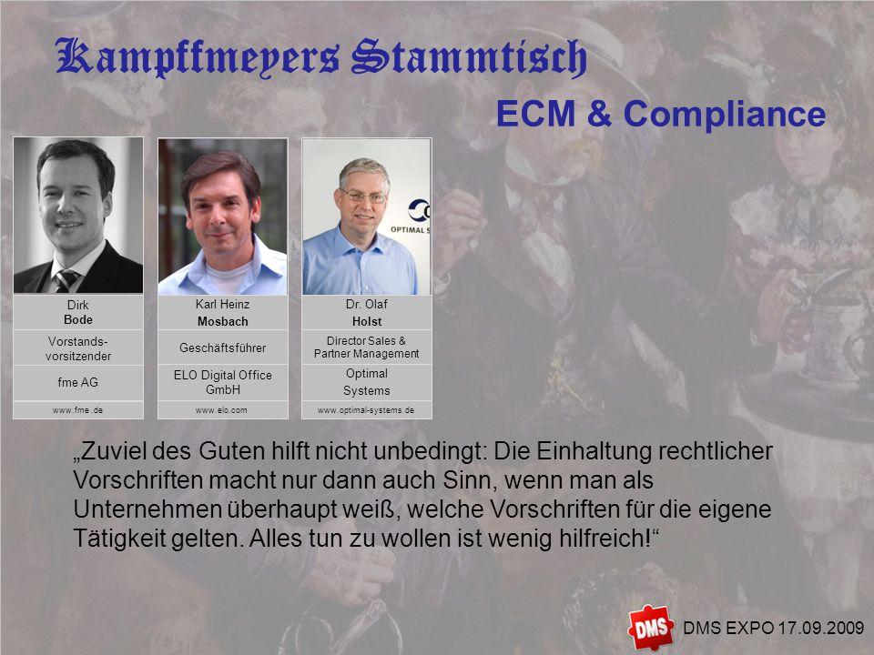 5 Kampffmeyers Stammtisch DMS EXPO 17.09.2009 Zuviel des Guten hilft nicht unbedingt: Die Einhaltung rechtlicher Vorschriften macht nur dann auch Sinn, wenn man als Unternehmen überhaupt weiß, welche Vorschriften für die eigene Tätigkeit gelten.