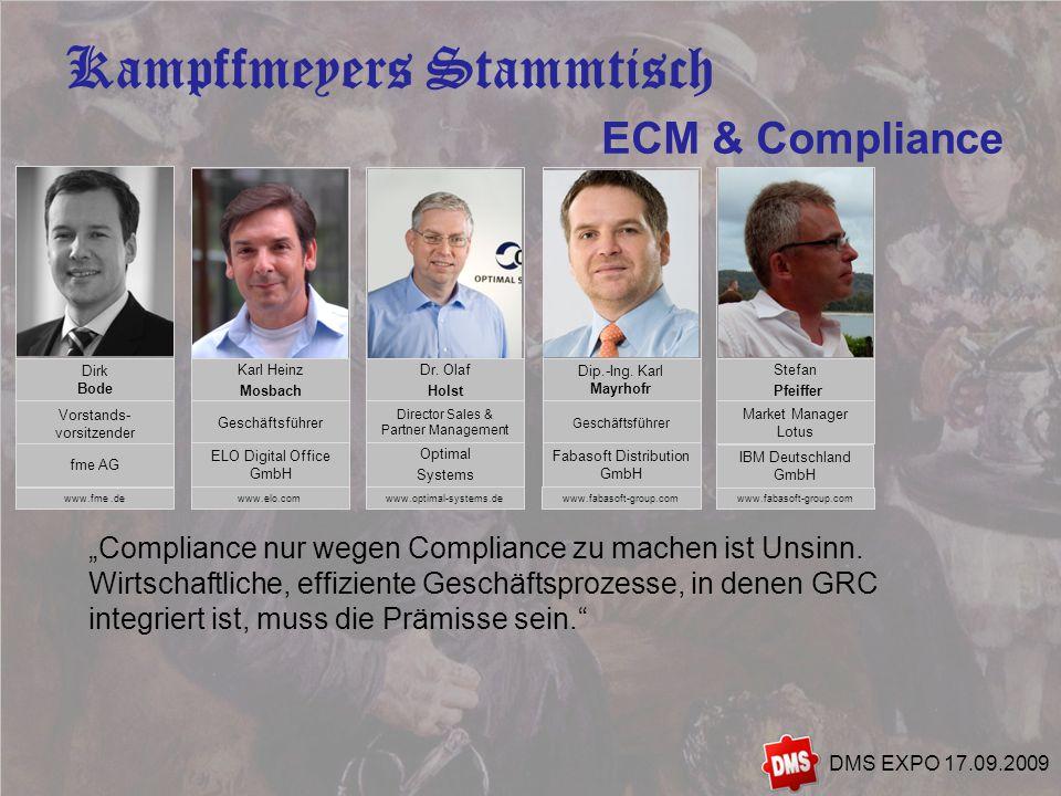 8 Kampffmeyers Stammtisch DMS EXPO 17.09.2009 Ziel muss sein, wirtschaftliche und effiziente Informationssysteme einzuführen, die quasi nebenbei alle rechtlichen Anforderungen erfüllen.