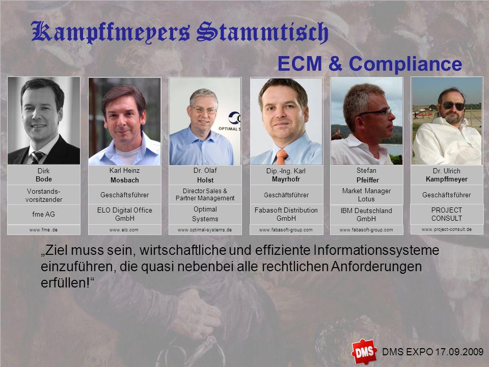 8 Kampffmeyers Stammtisch DMS EXPO 17.09.2009 Ziel muss sein, wirtschaftliche und effiziente Informationssysteme einzuführen, die quasi nebenbei alle