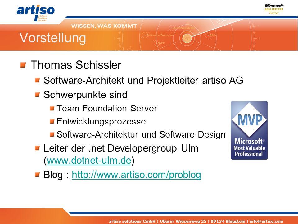 artiso solutions GmbH | Oberer Wiesenweg 25 | 89134 Blaustein | info@artiso.com Vorstellung Thomas Schissler Software-Architekt und Projektleiter arti