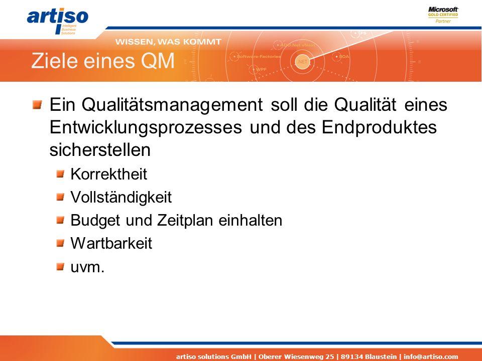 artiso solutions GmbH | Oberer Wiesenweg 25 | 89134 Blaustein | info@artiso.com Ziele eines QM Ein Qualitätsmanagement soll die Qualität eines Entwick
