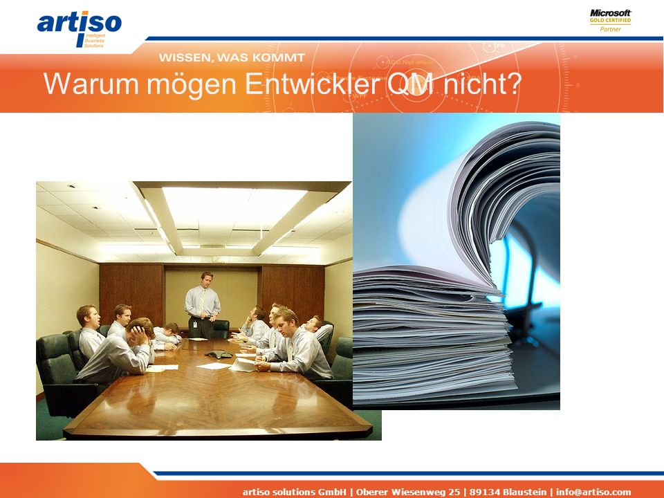 artiso solutions GmbH | Oberer Wiesenweg 25 | 89134 Blaustein | info@artiso.com Warum mögen Entwickler QM nicht?