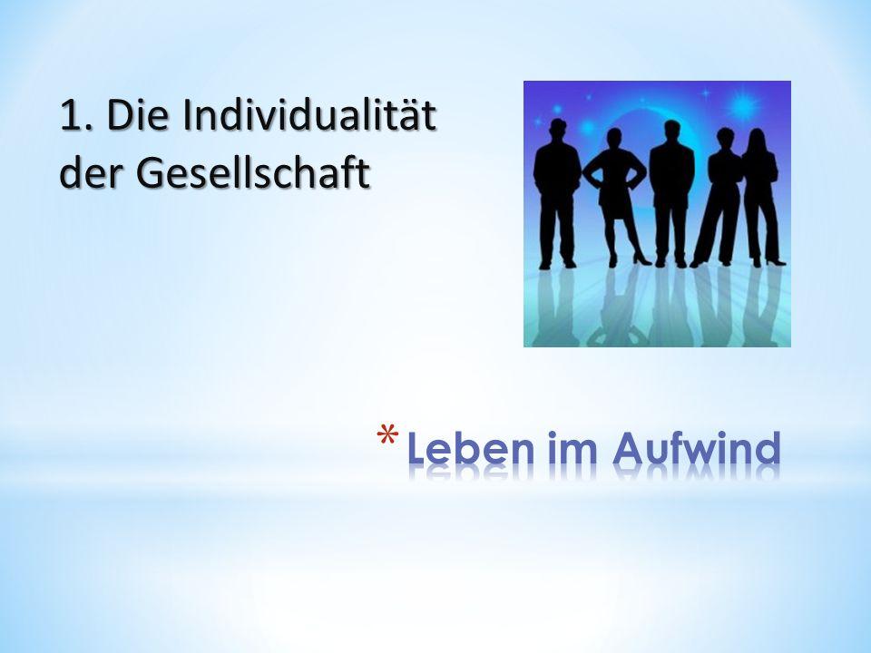 1. Die Individualität der Gesellschaft