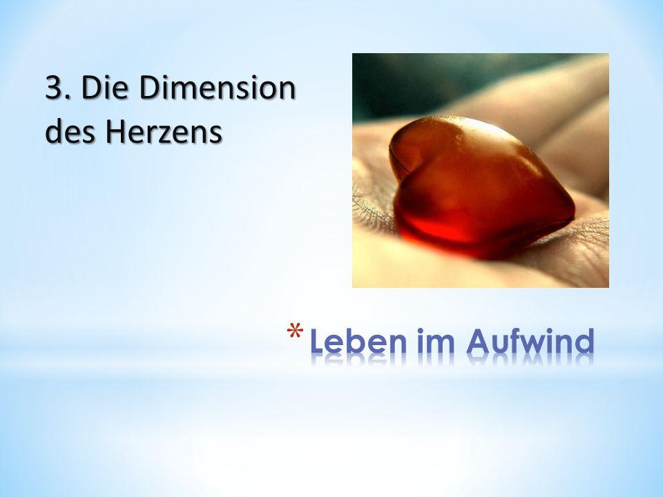 3. Die Dimension des Herzens