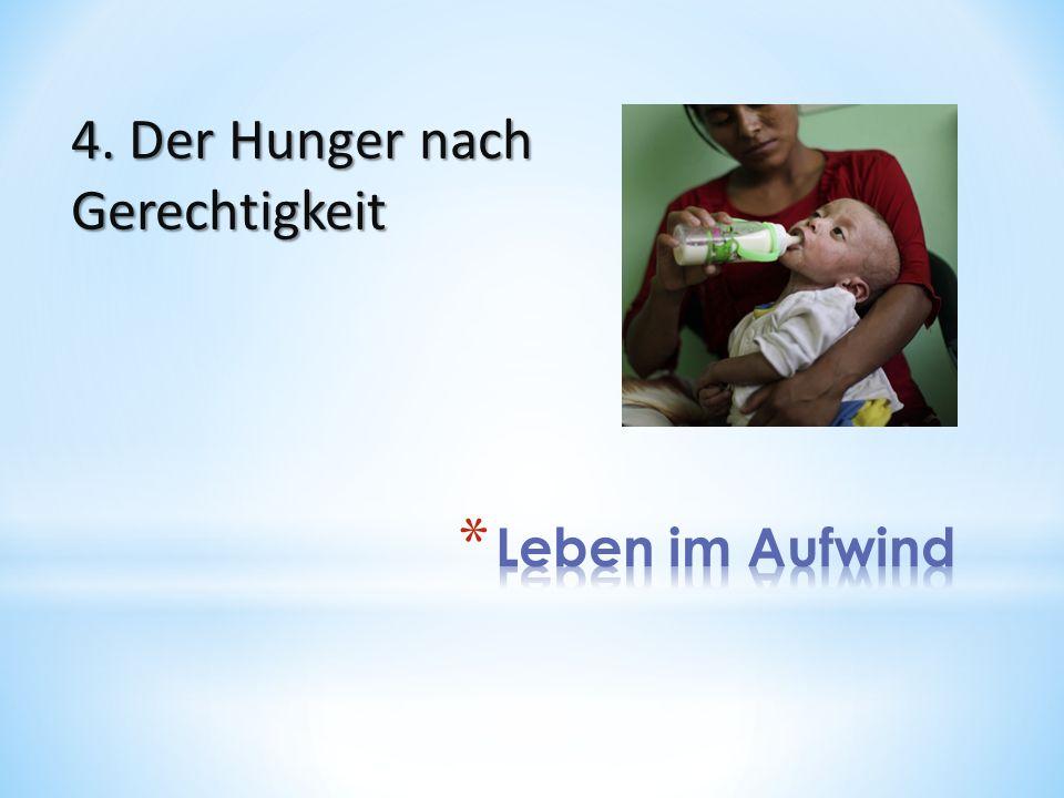 4. Der Hunger nach Gerechtigkeit