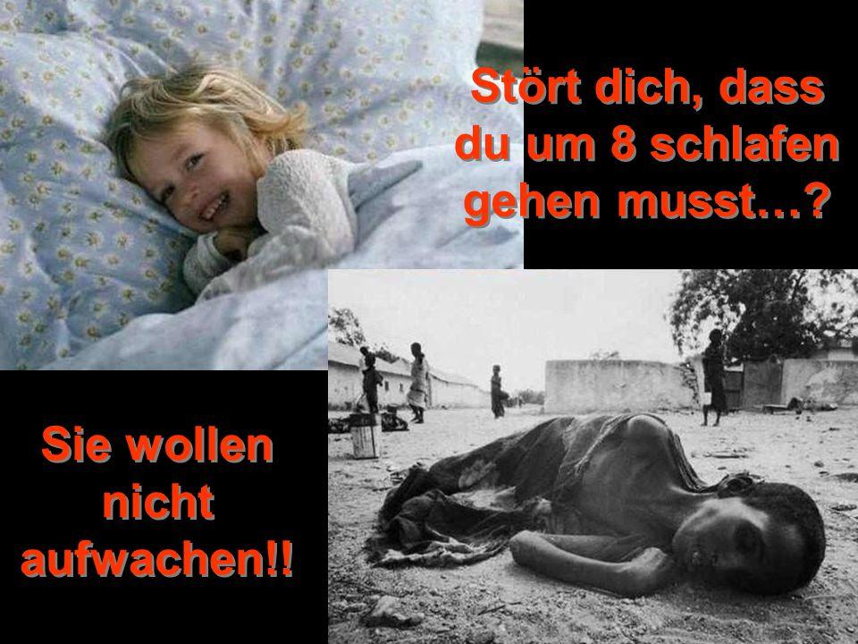 © by www.pro-leben.de Stört dich, dass du um 8 schlafen gehen musst… Sie wollen nicht aufwachen!!