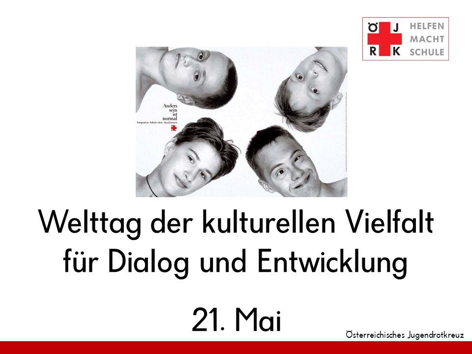 Österreichisches Jugendrotkreuz Welttag der kulturellen Vielfalt für Dialog und Entwicklung 21. Mai