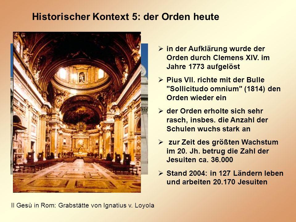 Historischer Kontext 5: der Orden heute Il Gesù, Rom Il Gesù in Rom: Grabstätte von Ignatius v.