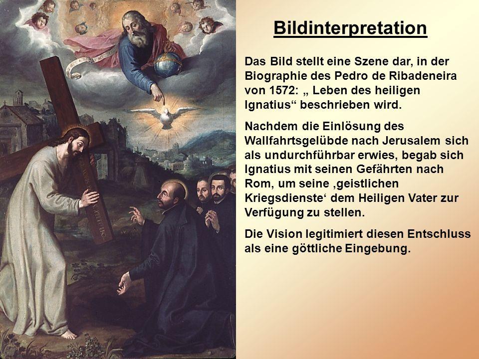 Bildinterpretation Das Bild stellt eine Szene dar, in der Biographie des Pedro de Ribadeneira von 1572: Leben des heiligen Ignatius beschrieben wird.