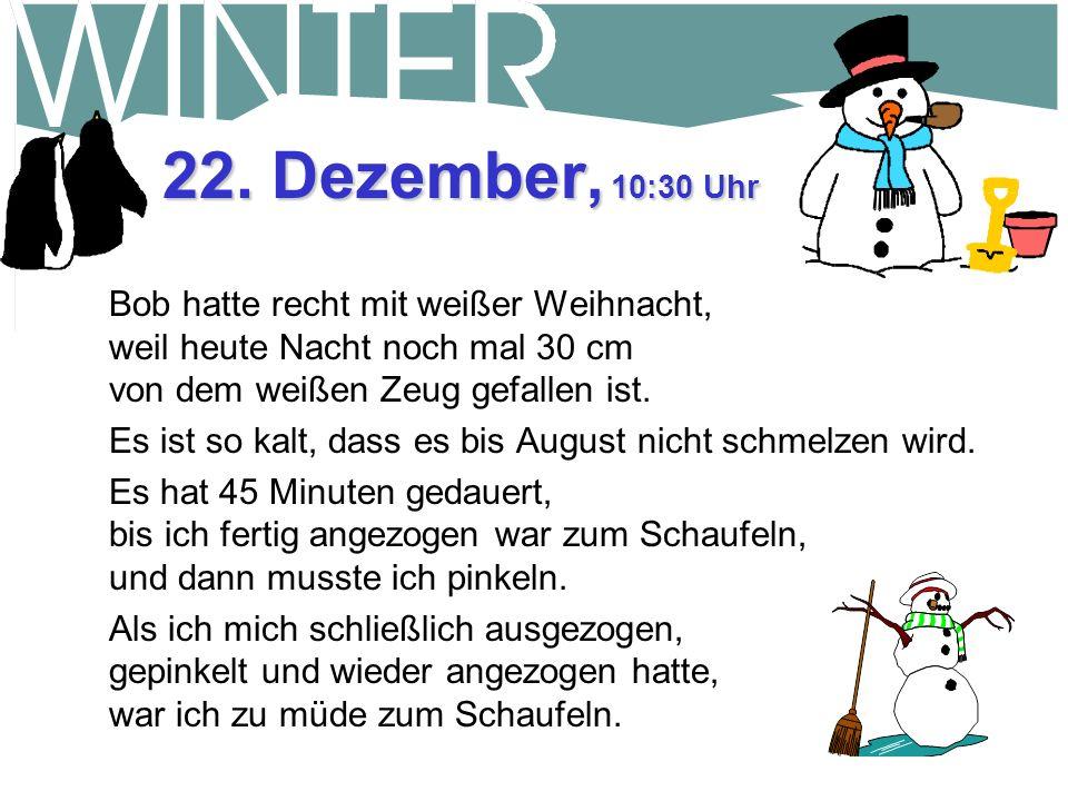 20. Dezember, 16:30 Uhr Wollte eine Schneefräse im Baumarkt kaufen. Die hatten keine mehr. Kriegen erst im März wieder welche rein. Ich glaube, dass d
