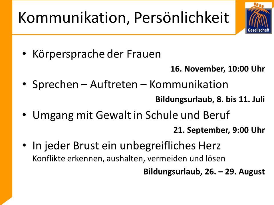 Kommunikation, Persönlichkeit Körpersprache der Frauen 16.