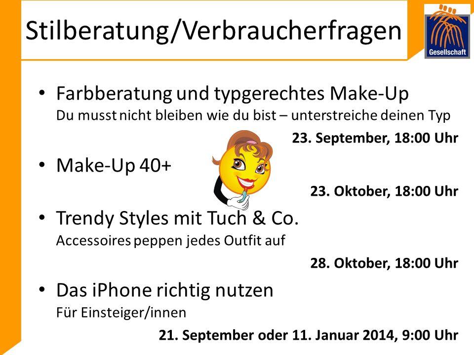 Stilberatung/Verbraucherfragen Farbberatung und typgerechtes Make-Up Du musst nicht bleiben wie du bist – unterstreiche deinen Typ 23.
